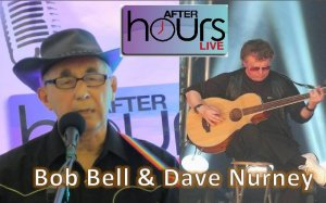 After Hours Live - Bob Bell & Dave Nurney