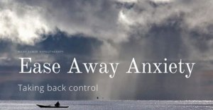 Ease Away Anxiety - Workshop